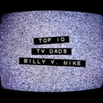 Top 10 TV Dads
