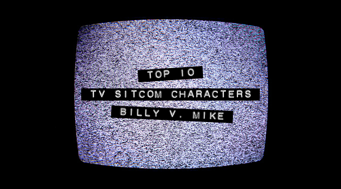 Top 10 TV Sitcom Characters