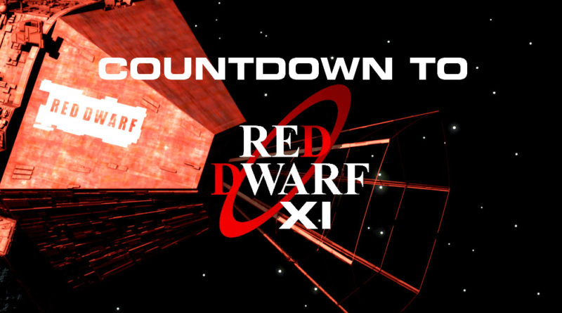 Countdown to Red Dwarf XI