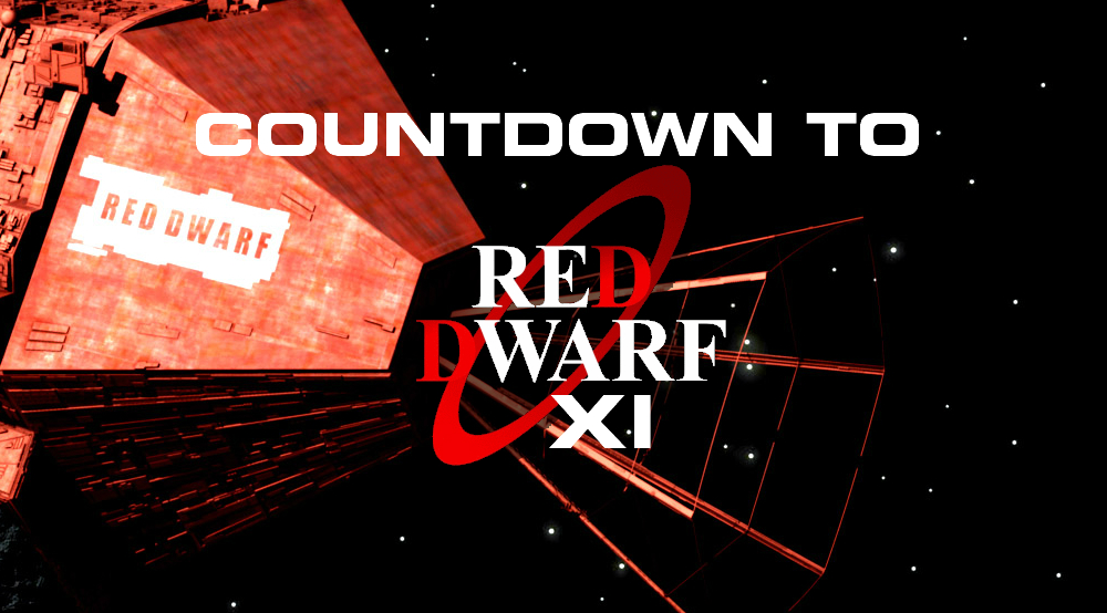 Countdown to Red Dwarf XI
