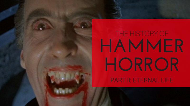 History of Hammer Horror Part 2: Eternal Life