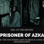 Mel at the Movies: Harry Potter and the Prisoner of Azkaban