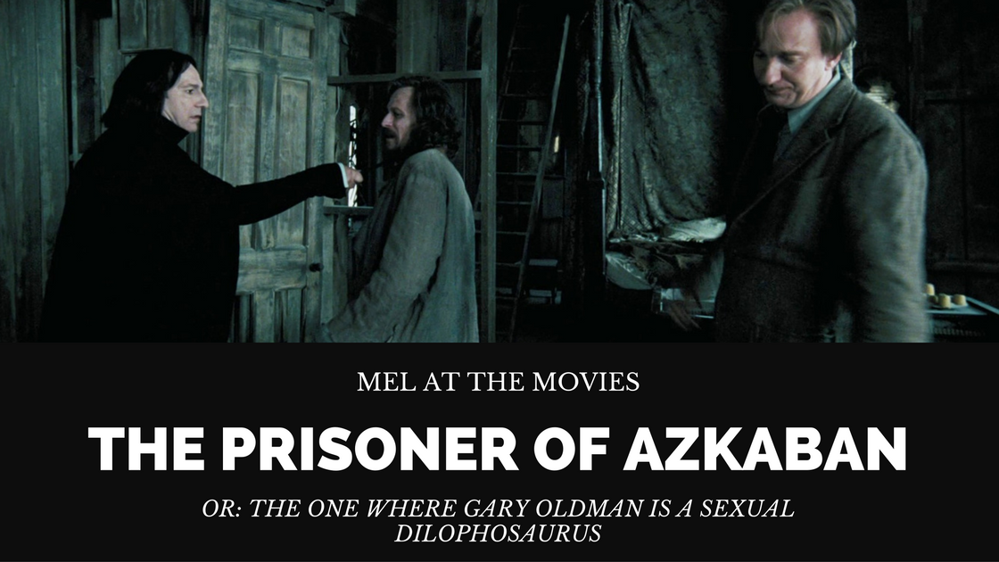 Mel at the Movies: The Prisoner of Azkaban