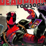 Deadpool: Too Soon? #1 Review