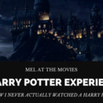 Mel at the Movies: A Harry Potter Experience