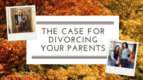 The Case For Divorcing Your Parents