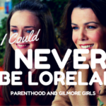 Parenthood and Gilmore Girls: Why I Could Never Be Lorelai