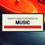 What's New This Week: Music