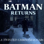Batman Returns: A Twisted Christmas Carol