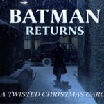 Batman Returns: A Twisted Christmas Carol