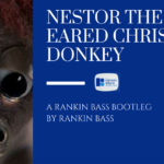 Nestor the Long-Eared Christmas Donkey: A Rankin Bass Bootleg By Rankin Bass
