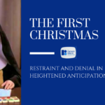The First Christmas: Restraint and Denial in Heightened Anticipation