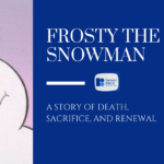 Frosty the Snowman: A Story of Death, Sacrifice, and Renewal