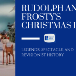 Rudolph and Frosty's Christmas in July: Legends, Spectacle, and Revisionist History