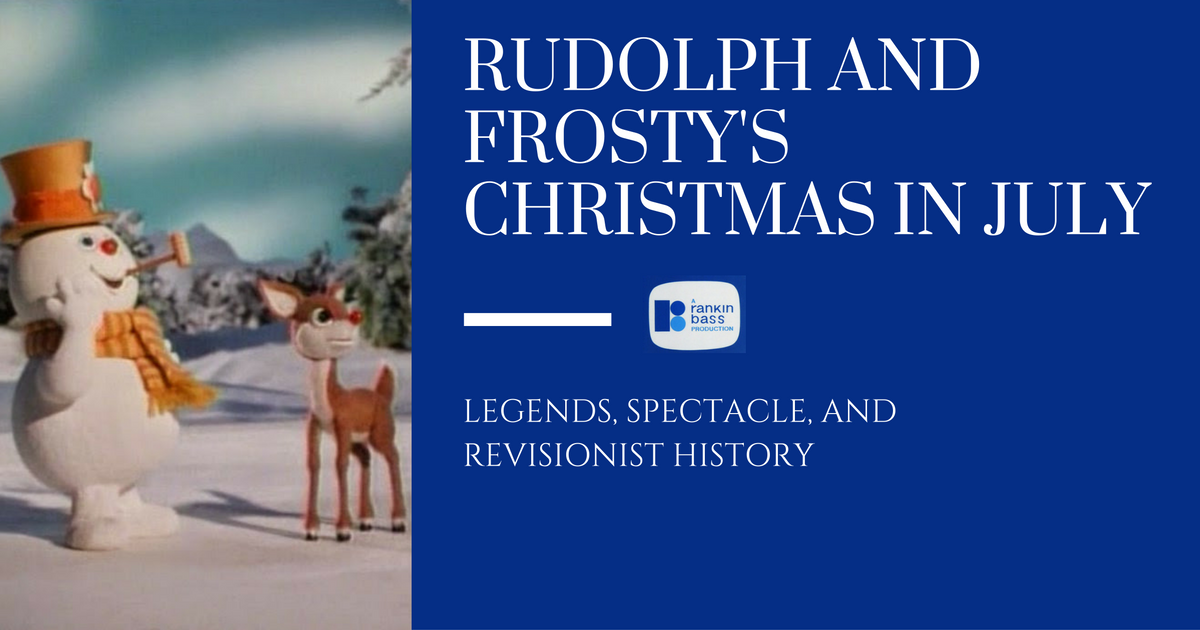 Rudolph and Frosty\'s Christmas in July: Legends, Spectacle, and ...