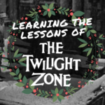 Learning the Lessons of the Twilight Zone Christmas Special: The Night of the Meek