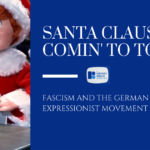 Santa Claus is Comin' to Town: Fascism and the German Expressionist Movement