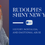 Rudolph's Shiny New Year: History, Nostalgia, and Emotional Abuse