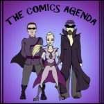 The Comics Agenda Episode 14: Was a Dark and Stormy Night