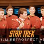 Star Trek Film Retrospective
