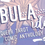 Kickstarter Spotlight: Tabula Idem, A Queer Tarot Comic Anthology