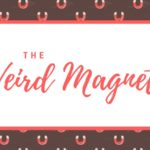The Weird Magnets Ep 1: Welcome to Our World