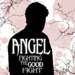 Angel: Fighting the Good Fight