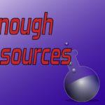 Not Enough Resources – Episode 3