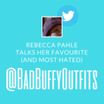 Rebecca Pahle Talks Her Favourite (and Most Hated) @BadBuffyOutfits