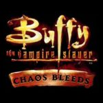 Amelia's Gaming Retrospectives: Buffy the Vampire Slayer Chaos Bleeds