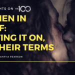 100 Thoughts On The 100: Women in Grief: Getting It On, On Their Terms