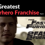 The Greatest Superhero Franchise: The Fast and the Furious Part 1