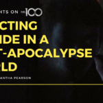 100 Thoughts On The 100: Depicting Suicide in a Post-Apocalypse World