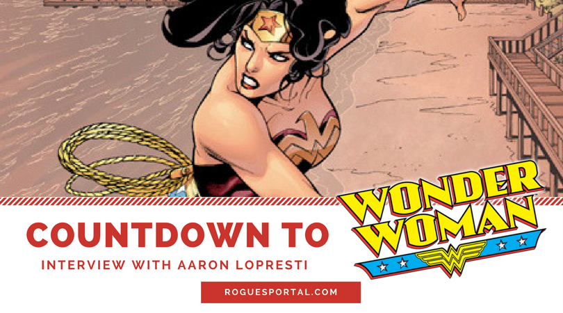 countdown to wonder woman interview with aaron lopresti rogues