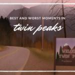 Best & Worst Moments in Twin Peaks