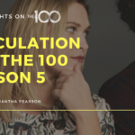 100 Thoughts On The 100: Speculation for The 100 Season 5