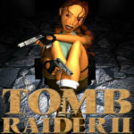 Amelia's Gaming Retrospectives: Tomb Raider II