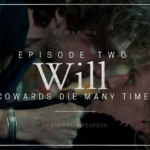 Will S01E02: Cowards Die Many Times Recap & Review