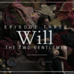 Will S01E03: The Two Gentlemen Recap & Review