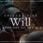 Will S01E05: The Marriage of Two Minds Recap & Review