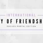 International Day of Friendship: Rogues Portal Edition