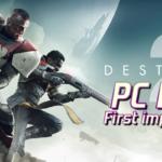 Destiny 2 PC Beta – First Impressions