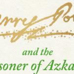 Dear Harry Potter and the Prisoner of Azkaban