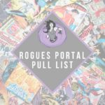 Rogues Portal Pull List – 2018/09/12