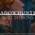 Shadowhunters Buzz Sessions 001
