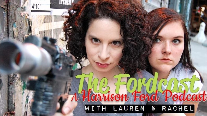 New Podcast: The Fordcast: A Harrison Ford Podcast with Lauren & Rachel