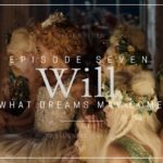 Will S01E07: What Dreams May Come Recap & Review