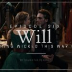 Will S01E06: Something Wicked This Way Comes Recap & Review