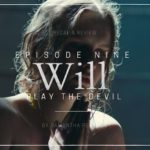 Will S01E09: Play the Devil Recap & Review