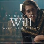 Will S01E10: Once, Bright Angel Recap & Review